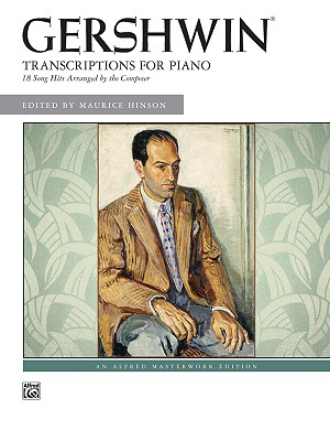 George Gershwin Transcriptions for Piano By Hinson, Maurice (EDT)/ Gershwin, George (COP)