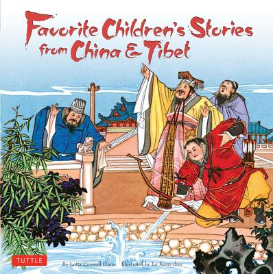 Favorite Children's Stories from China & Tibet By Hume, Lotta Carswell/ Koon-chiu, Lo (ILT)/ Lo, Koon-Chiu (ILT)