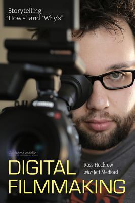 Digital Filmmaking By Hockrow, Ross/ Medford, Jeffrey (EDT)